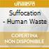 Suffocation - Human Waste