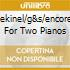 PEKINEL/G&S/ENCORES FOR TWO PIANOS