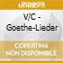 V/C - Goethe-Lieder