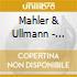 Mahler & Ullmann - Lieder