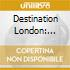 Hazelzet/moonen/kern - Destination London