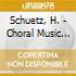 Schuetz, H. - Choral Music F. Christmas