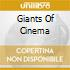 GIANTS OF CINEMA