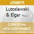 Lutoslawski & Elgar - Konzert Fuer Orchester