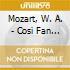 Mozart, W. A. - Cosi Fan Tutte -Exc Ita-