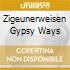 Zigeunerweisen Gypsy Ways