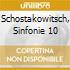 SCHOSTAKOWITSCH, SINFONIE 10