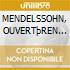 MENDELSSOHN, OUVERTþREN OP.95/26/101/32/