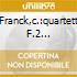 FRANCK,C.:QUARTETT F.2 VIOLINEN, VIOLA U