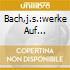 BACH,J.S.:WERKE AUF SILBERMANNORGELN II