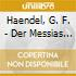 Haendel, G. F. - Der Messias -Ext Ger-