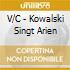 V/C - Kowalski Singt Arien