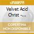 Velvet Acid Christ - Between The Eyes Vol.3