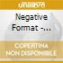 Negative Format - Moving Past The Boundaries
