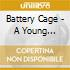 Battery Cage - A Young Person's Guide To Heartbreak