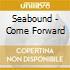 Seabound - Come Forward