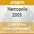 METROPOLIS 2005