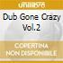 DUB GONE CRAZY VOL.2