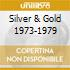 SILVER & GOLD 1973-1979