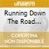 RUNNING DOWN THE ROAD (RISTAMPA)