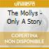 The Mollys - Only A Story