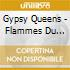 GYPSY QUEENS / FLAMMES DU COEUR