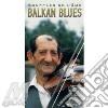 BALKAN BLUES/SOUFFLES DE L'AME