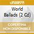 WORLD BALLADS
