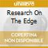 RESEARCH ON THE EDGE