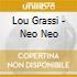Lou Grassi - Neo Neo