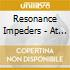 Resonance Impeders - At All Costs Unknown