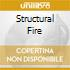 STRUCTURAL FIRE
