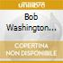 Bob Washington Trio - Recollections Of D.Hicks