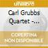 Carl Grubbs Quartet - Steppin Around The Giant