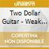 Two Dollar Guitar - Weak Beats & Lame-Ass Rhymes
