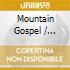 MOUNTAIN GOSPEL (BOX 4CD)