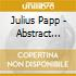 Julius Papp - Abstract Latin Lounge