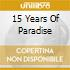 15 YEARS OF PARADISE