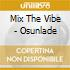 MIX THE VIBE - OSUNLADE