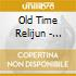 Old Time Relijun - Uterus And Fire