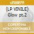 (LP VINILE) Glow pt.2