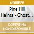 Pine Hill Haints - Ghost Dance