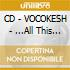 CD - VOCOKESH - ...All This And Hieronymus Bosch