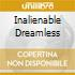 INALIENABLE DREAMLESS