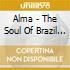 ALMA - THE SOUL OF BRAZIL.