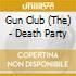 Gun Club - Death Party
