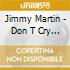 Jimmy Martin - Don T Cry To Me