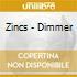 Zincs - Dimmer