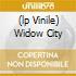 (LP VINILE) WIDOW CITY