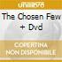 THE CHOSEN FEW + DVD
